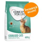 Preț exploziv - 5 lei! 400 g Concept for Life Sterilised Cats